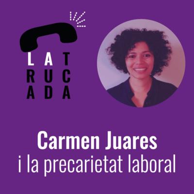 Carmen Juares i la precarietat laboral