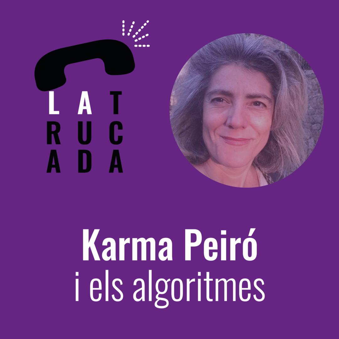 Karma Peiró i els algoritmes