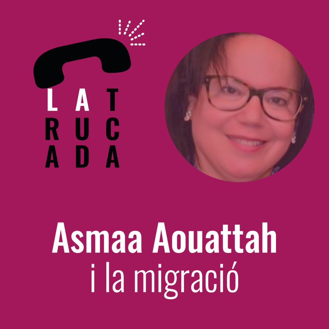 Asmaa Aouattah i la migració